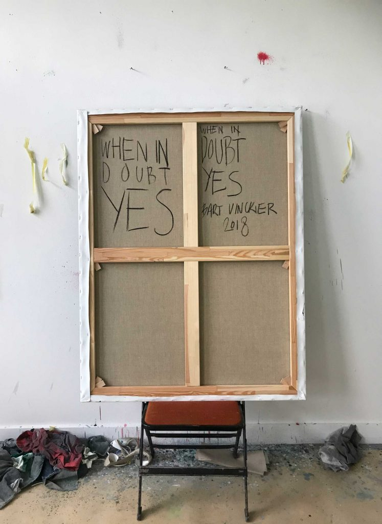 "bach side of the painting ""When in Doubt yes"" in studio by Bart Vinckier"